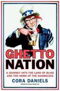 Ghettonation: A Journey Into the Land of Bling and Home of the Shameless