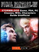 Final Fantasy XIV Stormblood Game, PS4, PC, Classes, Wiki, Characters, Guide Unofficial