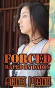 Forced - Raped By Daddy