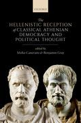 The Hellenistic Reception of Classical Athenian Democracy and Political Thought