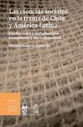 Las Ciencias sociales en la trama de Chile y América Latina