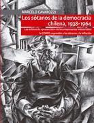 Los sótanos de la democracia chilena, 1938-1964