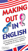 Making Out in English: (English Phrasebook)