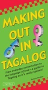 Making Out in Tagalog: (Tagalog Phrasebook)