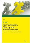 5 vor Kommunikation, Führung und Zusammenarbeit