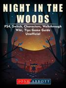 Night in the Woods, PS4, Switch, Characters, Walkthrough, Wiki, Tips, Game Guide Unofficial