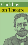 Chekhov on Theatre