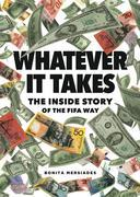 Whatever It Takes: The Inside Story of the FIFA Way