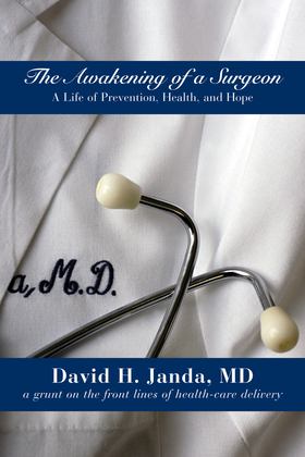 The Awakening of a Surgeon: A Life of Prevention, Health, and Hope