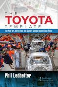 The Toyota Template: The Plan for Just-In-Time and Culture Change Beyond Lean Tools