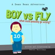 Boy versus Fly: A Dean Bean Adventure