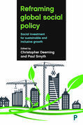 Reframing global social policy: Social investment for sustainable and inclusive growth