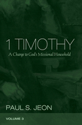 1 Timothy, Volume 3: A Charge to God's Missional Household