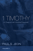 1 Timothy, Volume 2: A Charge to God's Missional Household