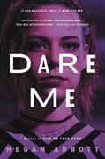 Dare Me: A Novel