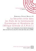 La Sécurité civile dans les États de la Communauté Économique et Monétaire de l'Afrique Centrale (C.E.M.A.C.) - Tome 2