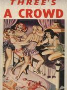 Three's A Crowd (Vintage Erotic Novel)