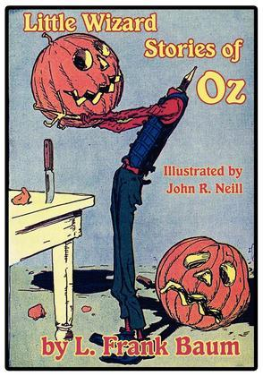 The Illustrated Little Wizard Stories of Oz