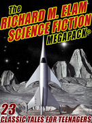 The Richard M. Elam Science Fiction MEGAPACK®
