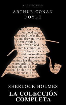 Sherlock Holmes. La colección completa (Active TOC) (AtoZ Classics)