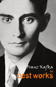 Franz Kafka: The Best Works