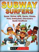 Subway Surfers Game Online, APK, Hacks, Cheats, Free, Unblocked, Characters, Guide Unofficial