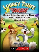 Looney Tunes Dash! Game, Speedy, Levels, Cards, Tips, Cheats, Guide Unofficial