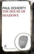 House of Shadows: A Brother Athelstan Medieval Mystery 10