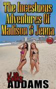The Incestuous Adventures of Madison & Jenna