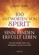 100 ANTWORTEN VON SPIRIT: SINN FINDEN, ERFÜLLT LEBEN