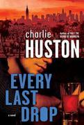 Every Last Drop: A Novel