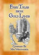 FAIRY TALES FROM GOLD LANDS - 9 Illustrated Children's Stories