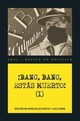 ¡Bang, bang, estás muerto I!