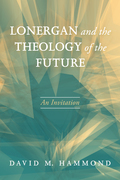 Lonergan and the Theology of the Future: An Invitation