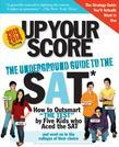 Up Your Score, 2013-2014 edition: The Underground Guide to the SAT