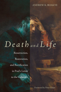 Death and Life: Resurrection, Restoration, and Rectification in Paul's Letter to the Galatians