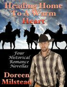 Heading Home to a Warm Heart: Four Historical Romance Novellas