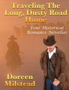 Traveling the Long, Dusty Road Home: Four Historical Romance Novellas