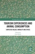 Tourism Experiences and Animal Consumption: Contested Values, Morality and Ethics