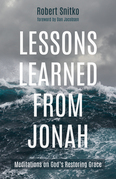 Lessons Learned from Jonah: Meditations on God's Restoring Grace