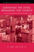 Surviving the State, Remaking the Church: A Sociological Portrait of Christians in Mainland China