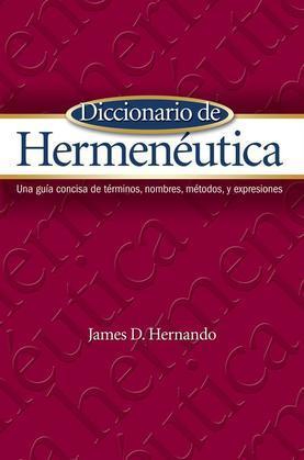Diccionario de Hermenéutica: Una guía concisa de términos, nombres, métodos, y expresiones