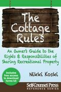 Cottage Rules: Owner's Guide to Sharing Recreational Property