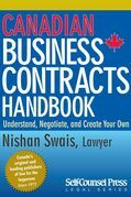 Canadian Business Contracts Handbook: Understand, Negotiate & Create Your Own