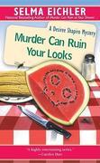 Murder Can Ruin Your Looks