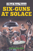 Six Guns at Solace