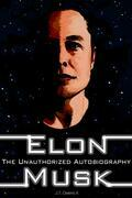 Elon Musk: The Unauthorized Autobiography