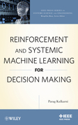 Reinforcement and Systemic Machine Learning for Decision Making