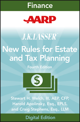 AARP Jk Lasser's New Rules for Estate and Tax Planning