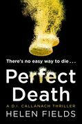 Perfect Death: The new crime book you need to read from the bestseller of 2017 (A DI Callanach Thriller, Book 3)